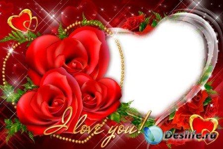 Рамка для фотошопа - Сердце и Розы (Я тебя люблю!)