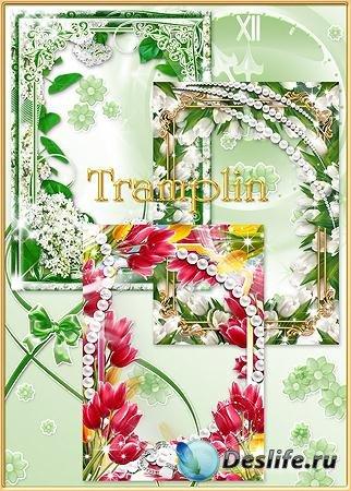 3 Весенние рамки - Светит солнце, радость всюду, здравствуй, милая весна