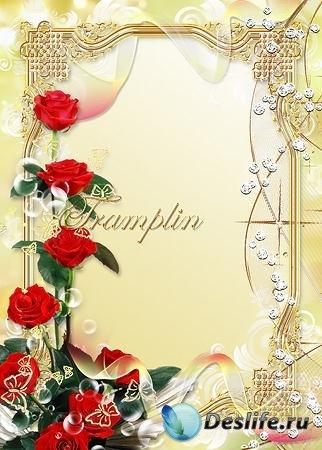 Рамка с розами – Они предмет и поклонения, и пламенной любви