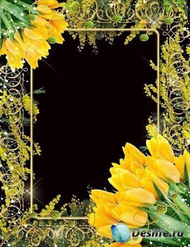 Рамка для фото – Прекрасные тюльпаны и мимозы к 8 Марта