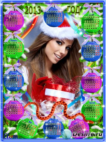 Новогодний календарь рамка на 2013 год - Для того придуман Новый год чтобы  ...