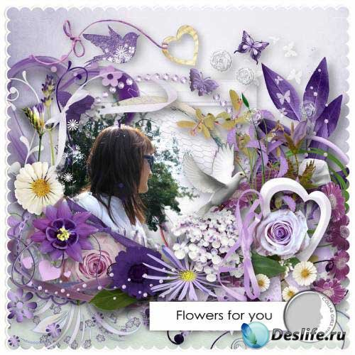 Красивый цветочный скрап-набор - Цветы для тебя