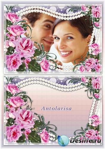 Рамка для фото – Розовые розы - Вдохновенье вечное природы