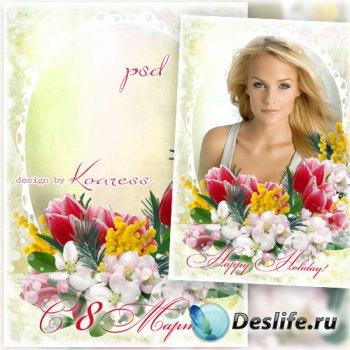 Праздничная женская рамка к 8 Марта - Весенний букет