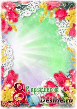 Праздничная фоторамка к 8 Марта - Весна украсит мир цветами