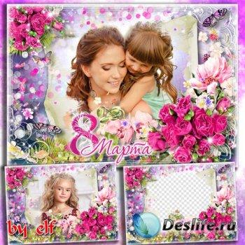 Рамка-открытка для поздравлений – Будь в день 8 Марта прекрасной, как весна